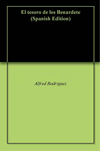 El tesoro de los Benardete por Alfred Rodriguez