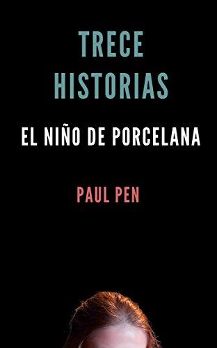 Trece historias: El niño de porcelana por Paul Pen