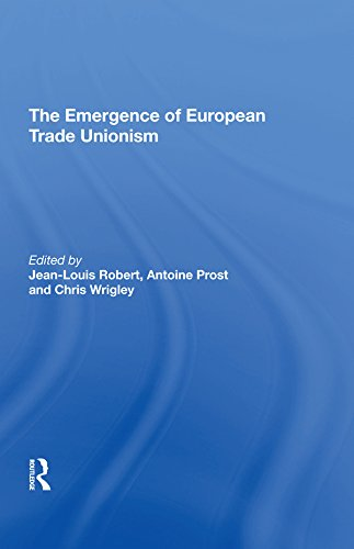 The Emergence of European Trade Unionism (English Edition)