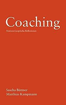 Coaching: Notizen . Gespräche . Reflexionen