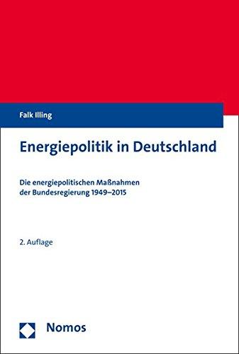 Energiepolitik in Deutschland: Die energiepolitischen Maßnahmen der Bundesregierung 1949-2015