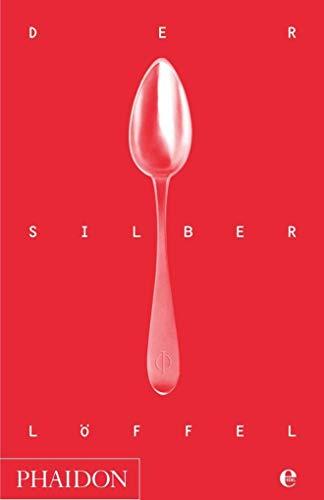 Der Silberlöffel: Die Bibel der italienischen Küche: vollständige Neuausgabe (Löffel Silber)