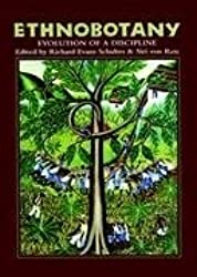 Ethnobotany: Evolution of a Discipline by R.E. Schultes (2007-05-25)