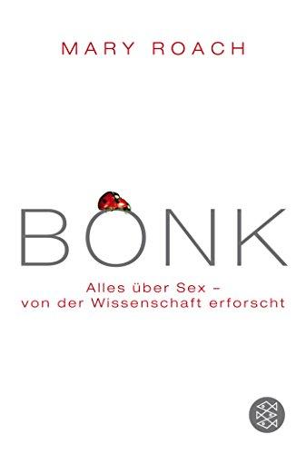 BONK: Alles über Sex – von der Wissenschaft erforscht