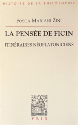 La pensée de Ficin: Itinéraires néoplatoniciens par Fosca Mariani Zini