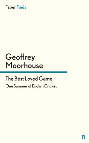 The Best Loved Game: One Summer of English Cricket (Faber Finds) (English Edition) por Geoffrey Moorhouse