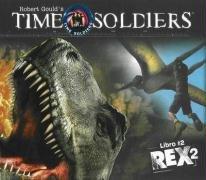 Rex 2: Soldados En El Tiempo Libro #2 (Time Soldiers) por Kathleen Duey