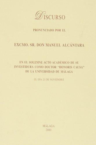 Discurso pronunciado por el Excmo. Sr. Don Manuel Alcántara (Discursos y Homenajes Universitarios)