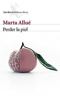 Perder la piel par Marta Allué