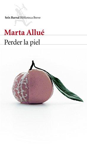 Perder la piel (Biblioteca Breve) por Marta Allué