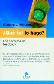 ¿Qué tal lo hago?: Los secretos del feedback (Narrativa Empresarial)