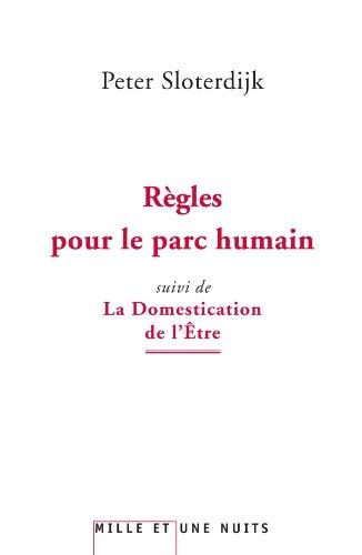 Règles pour le parc humain: suivi de La Domestication de l'être (Essais) por Peter Sloterdijk