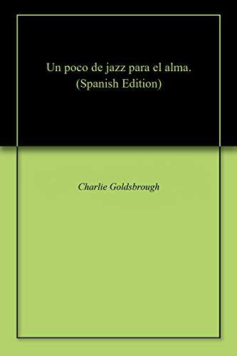 Un poco de jazz para el alma. par Charlie  Goldsbrough