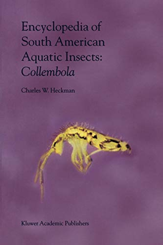 Encyclopedia of South American Aquatic Insects: Collembola: Illustrated Keys To Known Families, Genera, And Species In South America