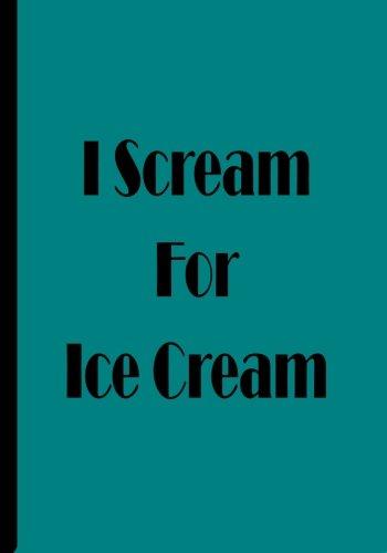 I Scream For Ice Cream (Ice Cream Scream I)