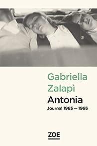 Antonia : Journal 1965-1966 par Gabriella Zalapì