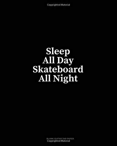 Sleep All Day Skateboard All Night: Blank Guitar Tab Paper por Minkyo Press