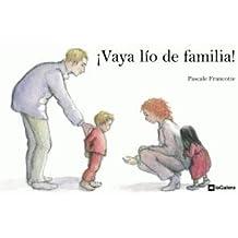 ¡Vaya lío de familia! (Álbumes ilustrados/Lectores iniciados)