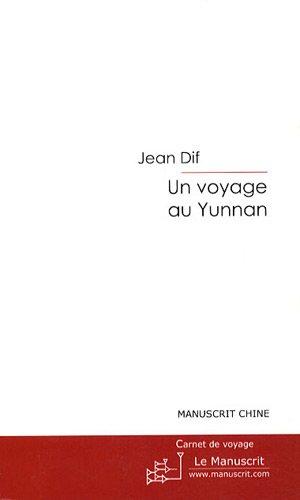 Un Voyage au Yunnan: Septembre 2004 par Jean Dif