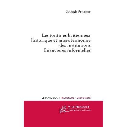 Les Tontines Haitiennes: Historique et Microéconomie des Institutions Financières Informelles