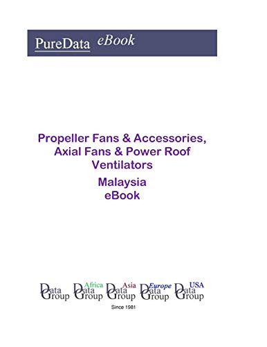 Propeller Fans & Accessories, Axial Fans & Power Roof Ventilators in Malaysia: Market Sector Revenues (English Edition) -
