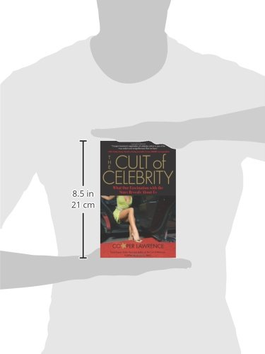 Cult of Celebrity: What Our Fascination with the Stars Reveals About Us