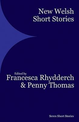 [(New Welsh Short Stories)] [Edited by Francesca Rhydderch ] published on (May, 2015)