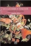 De cuchara y tenedor: Sabores de Navarra (Sokoa) de Angelita Alfaro Vidorreta (2009) Tapa blanda