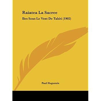Raiatea La Sacree: Iles Sous Le Vent de Tahiti (1902)