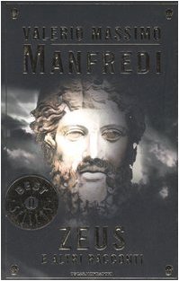 Zeus e altri racconti (Oscar bestsellers) di Manfredi, Valerio M. (2006) Tapa blanda