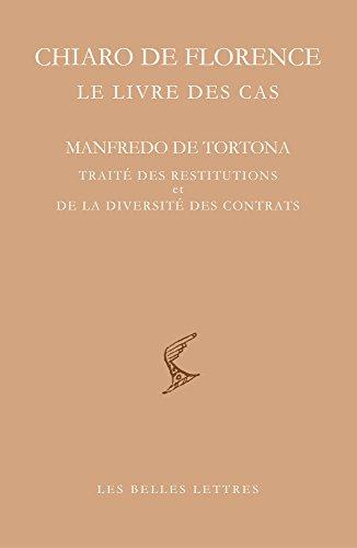 Le Livre des cas: Manfredo de Tortona. Trait des restitutions et de la diversit des contrats