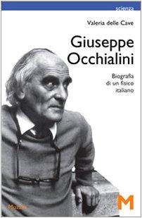 Giuseppe Occhialini. Biografia di un fisico italiano par Valeria Delle Cave