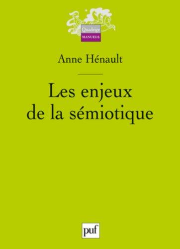 Les enjeux de la sémiotique par Hénault Anne