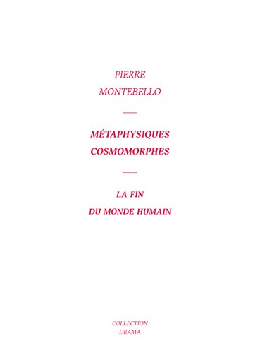 Métaphysiques cosmorphes : La fin du monde humain par Pierre Montebello