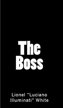 "The Boss by [White, Lionel ""Luciano Illuminati""]"