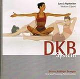 Dehnen - Kräftigen - Bewegen. Body Control System: Test - Therapie - Training - DKB-Buch