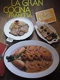 Arte de la cocina, el : la gran cocina francesa