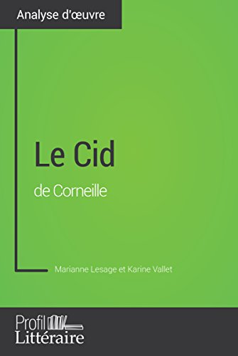 Le Cid de Corneille (Analyse approfondie): Approfondissez votre lecture des romans classiques et modernes avec Profil-Litteraire.fr