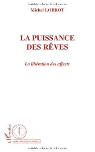 La puissance des rêves : La libération des affects par Michel Lobrot