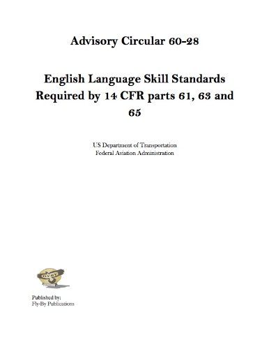 AC 60-28: English Language Skill Standards Required by 14 CFR 61, 63 and 65 (English Edition) (14 Cfr)