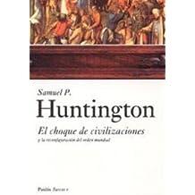 El choque de Civilizaciones y la Reconfiguracion del Orden Mundial / The Clash of Civilizations and the Remaking of World Order (Surcos) (Spanish Edition) by Samuel P. Huntington (2005-06-15)