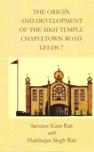 The Origin and Development of the Sikh Temple, Chapeltown Road, Leeds por Satwant Kaur Rait