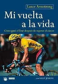 Mi vuelta a la vida par Lance Armstrong