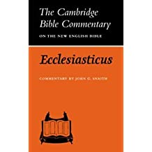 Cambridge Bible Commentaries: Ecclesiasticus or the Wisdom of Jesus, Son of Sirach (Cambridge Bible Commentaries on the Apocrypha)