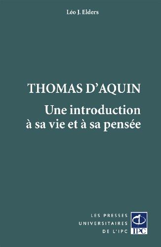 Thomas d'Aquin : Une introduction à sa vie et à sa pensée par Léo Elders