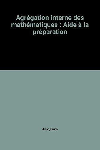 Agrégation interne des mathématiques : Aide à la préparation
