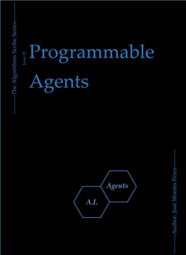Programmable Agents (The Algorithms Scribe Book 2) (English Edition)