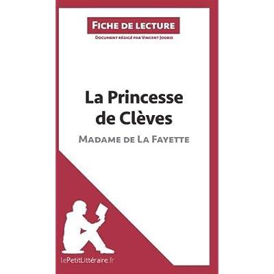 La Princesse de Clèves de Madame de Lafayette (Fiche de lecture): Résumé Complet Et Analyse Détaillée De L'oeuvre