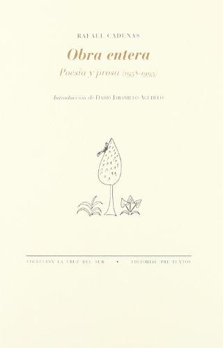 Obra entera : poesía y prosa (1958-1995) por Rafael Cadenas