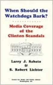 When Should the Watchdogs Bark?: Media Coverage of the Clinton Scandals